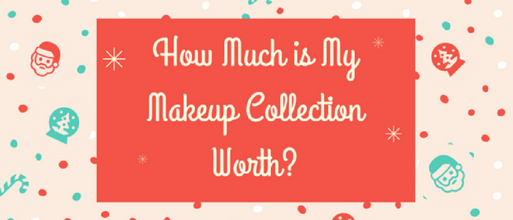 How Much is My Makeup Collection Worth?