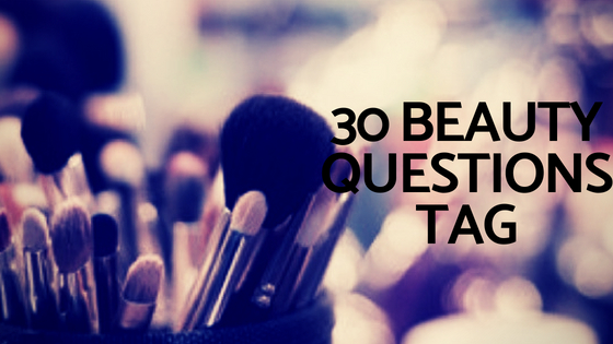 30 Beauty questions tag