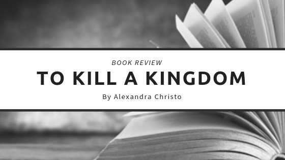 To Kill a Kindom Alexandra Christo