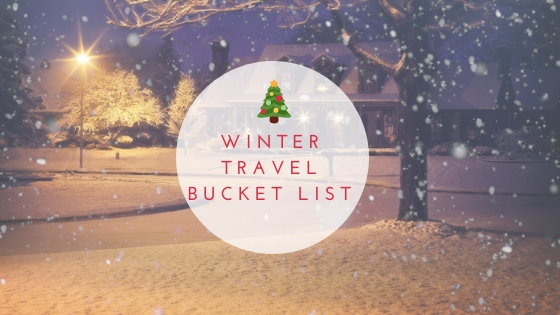 Winter travel bucket list