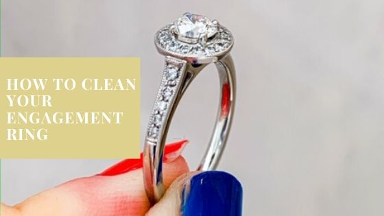 how to clean your engagement ring.