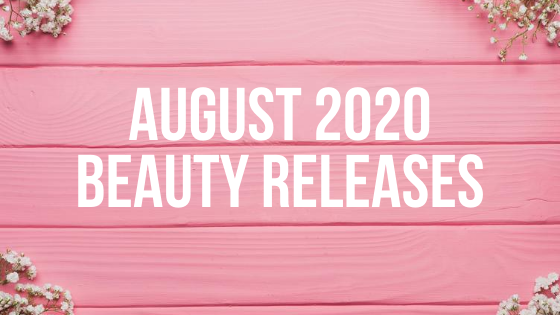 august 2020 beauty releases