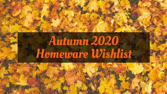 autumn 2020 homeware wishlist