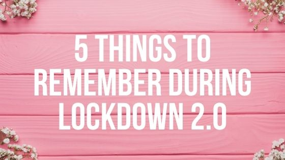 5 things to remember during lockdown 2.0