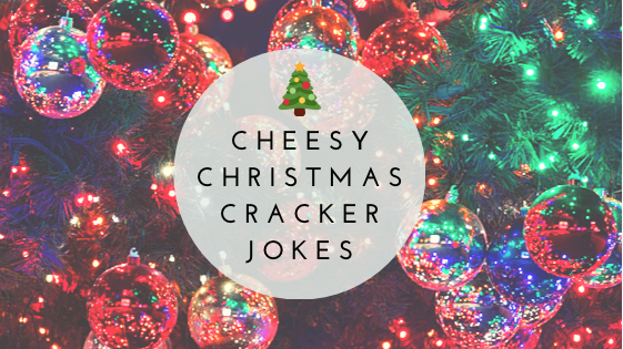 My Favourite Cheesy Christmas Cracker Jokes
