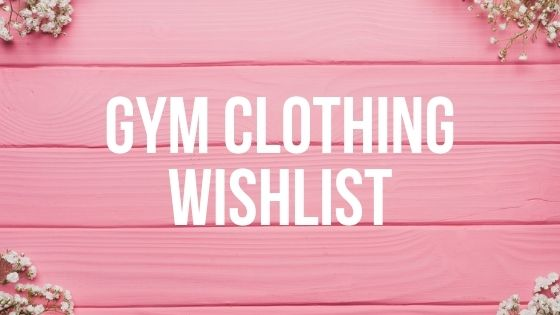 gym clothing wishlist