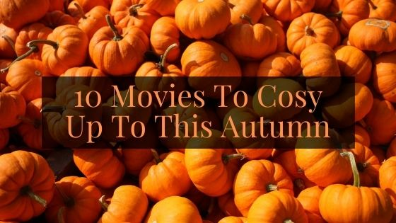 Movies To Cosy Up To This Autumn